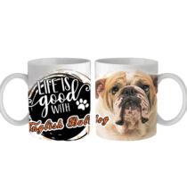 Bulldog mintás bögre - life is good