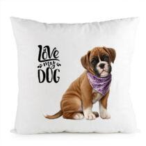 Boxer mintás párna - love my dog