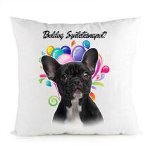 Francia Bulldog mintás párna - Boldog Születésnapot