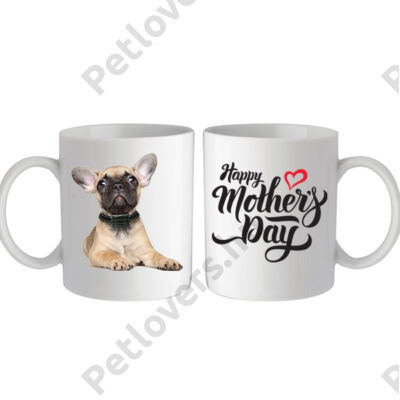 Francia Bulldog bögre - happy mother day