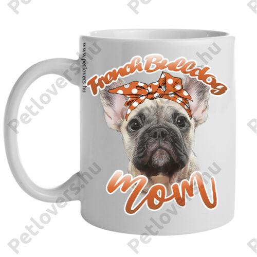 Francia Bulldog bögre - mom